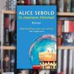 Alice Sebold In meinem Himmel