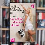 Daniela Katzenberger Sei schlau, stell dich dumm