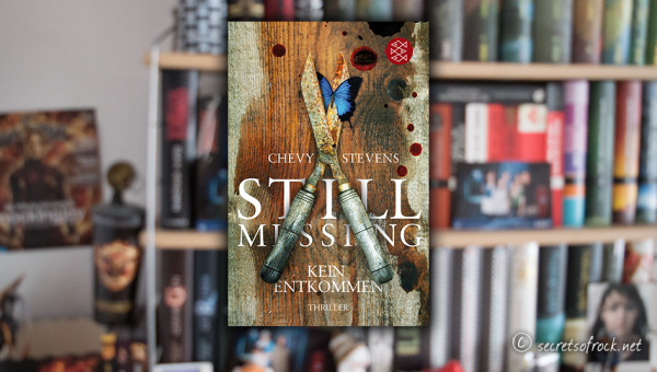 "Chevy Stevens: ""Still Missing – Kein Entkommen"""