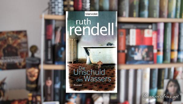 """Ruth Rendell: """"Die Unschuld des Wassers"""""""