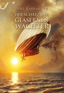 Dane Rahlmeyer Der Schatz der glasernen Wächter