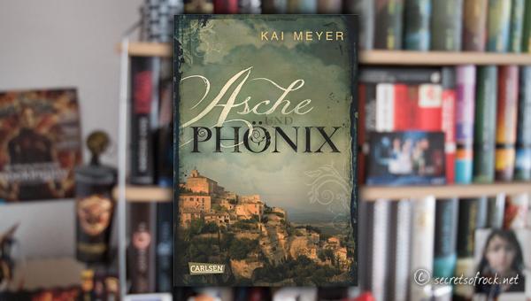 """Kai Meyer: """"Asche und Phoenix"""""""