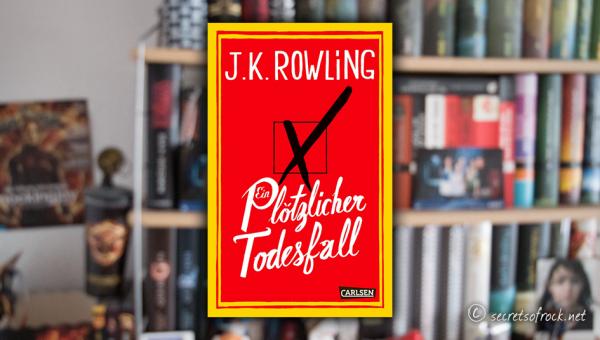 """J.K. Rowling: """"Ein plötzlicher Todesfall"""""""