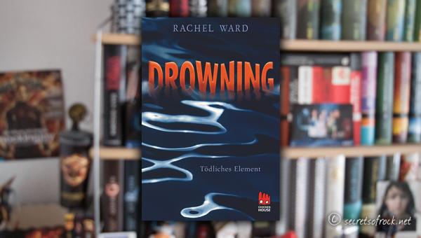 "Rachel Ward: ""Drowning – Tödliches Element"""