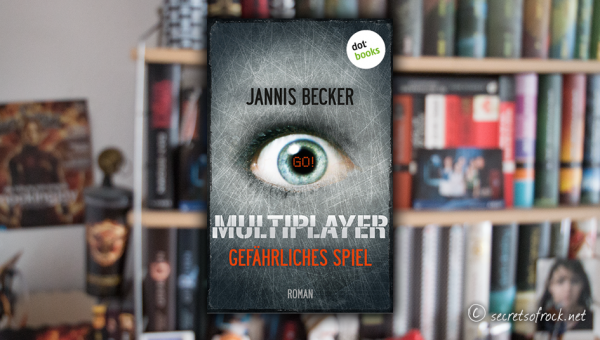 """Jannis Becker: """"Multiplayer – Gefährliches Spiel"""""""