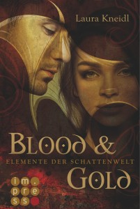 "Laura Kleidl: ""Elemente der Schattenwelt, Band 1- Blood & Gold"""