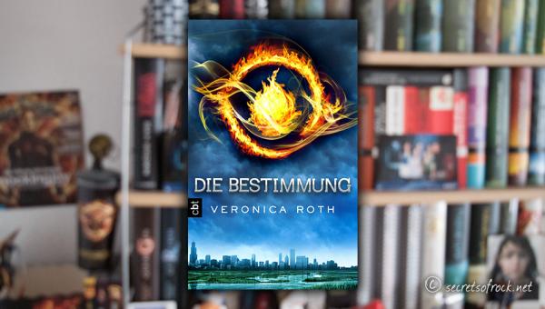 """Veronica Roth: """"Die Bestimmung"""" (Band 1)"""