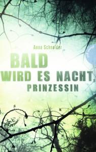"""Anna Schneider: """"Bald wird es Nacht, Prinzessin"""""""