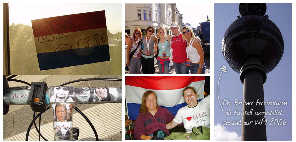 Bad Candy Zeit, Holland Fan und Berliner Fernsehturm zur WM 2006 im eigenen Land