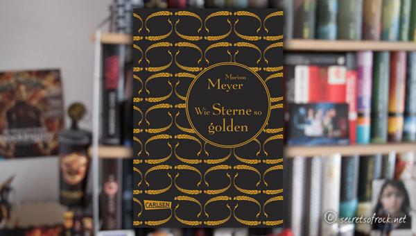 """Marissa Meyer: """"Wie Sterne so golden"""""""