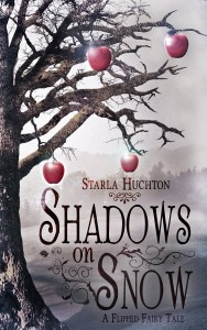 "Starla Huchton: ""Shadows on Snow. A Flipped Fairy Tale"""