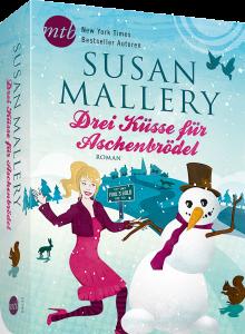 """Susan Mallery: """"Drei Küsse für Aschenbrödel"""""""