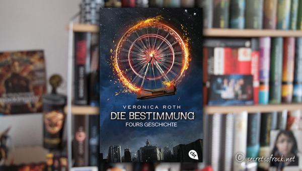 """Veronica Roth: """"Die Bestimmung. Fours Geschichte"""""""