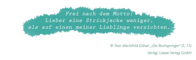 """Mechthild Gläser: """"Die Buchspringer"""" (Zitat Seite 13)"""