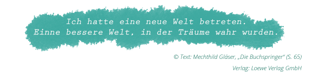 """Mechthild Gläser: """"Die Buchspringer"""" (Zitat Seite 65)"""