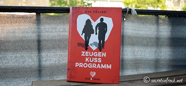 """""""Kiss & Crime: Zeugenkussprogramm"""" (Band 1) von Eva Völler"""