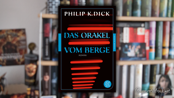 "Philip K. Dickens: ""Das Orakel vom Berge"""