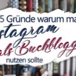 Titel 5 Gründe warum man Instagram als Buchblogger nutzen sollte
