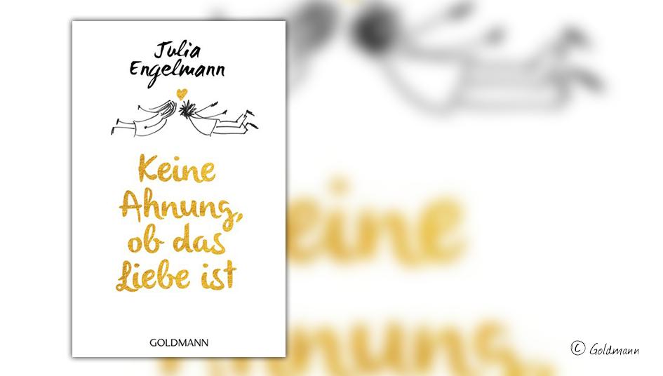 Buchcover für Julia Engelmann Keine Ahnung, ob das Liebe ist